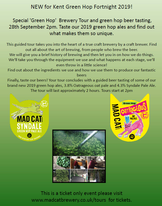 Ticket only event - brewry tour and green hop beer tasting. www.madcatbrewry.co.uk/tours